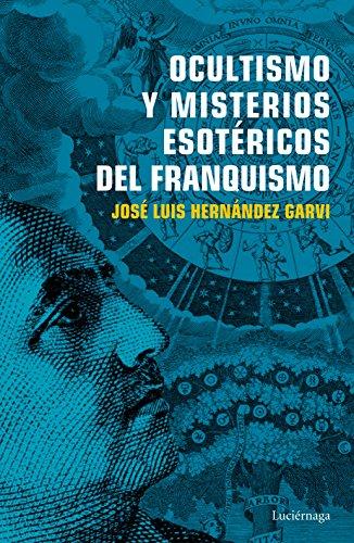 Ocultismo y misterios esotéricos del franquismo (ENIGMAS Y CONSPIRACIONES)