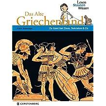 Das Alte Griechenland: Lesen - Staunen - Wissen