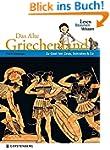 Das Alte Griechenland: Lesen - Staune...