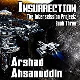 Insurrection: The Interscission Project, Book 3