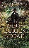 Who Buries the Dead : A Sebastian St. Cyr Mystery (Sebastian St. Cyr Mysteries (Paperback))