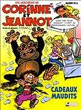 Corinne et Jeannot, N° 6 : Cadeaux maudits