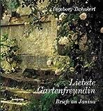 Liebste Gartenfreundin: Briefe an Janina - Ingeborg Tschakert