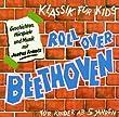 Klassik f�r Kids - Roll Over Beethoven