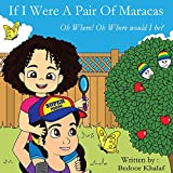 If I Were a Pair of Maracas: Oh where, oh where would I be? (English Edition)