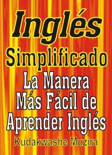 Inglés Simplificado (La Manera Más Fácil de Aprender Inglés)