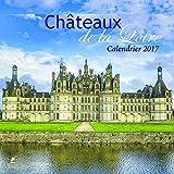 Châteaux de la Loire calendrier 2017