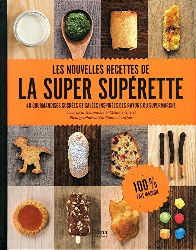 Les nouvelles recettes de la super supérette par Lucie de La HÉRONNIÈRE