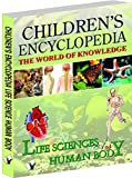 Children'S Encyclopedia - Life Science And Human Body: The World of Knowledge