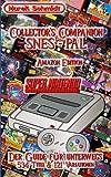 Collectors Companion SNES - PAL: Der Guide für unterwegs - 534 Titel & 121 Variationen