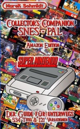 Collector's Companion SNES - PAL: Der Guide für unterwegs - 534 Titel & 121 Variationen