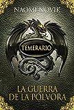 Temerario III. La guerra de la pólvora (Edición en cartoné)