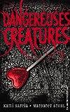 Dangereuses Créatures