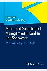 Multi- und Omnichannel-Management in Banken und Sparkassen: Wege in eine erfolgreiche Zukunft Kindle Ausgabe