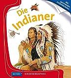 Die Indianer: Meyers Kinderbibliothek -