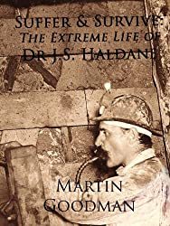 Suffer & Survive: The Extreme Life of Dr J.S. Haldane