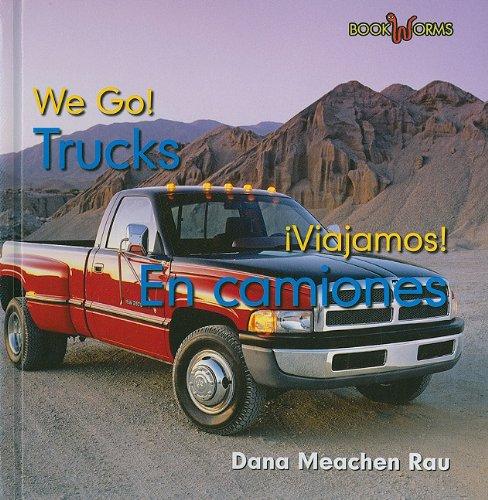 Trucks / En camiones (Bookworms: We Go!/ Viajamos!) por Dana Meachen Rau