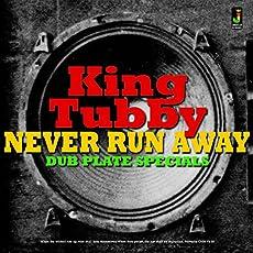 Never Run Away-Dub Plate Specials
