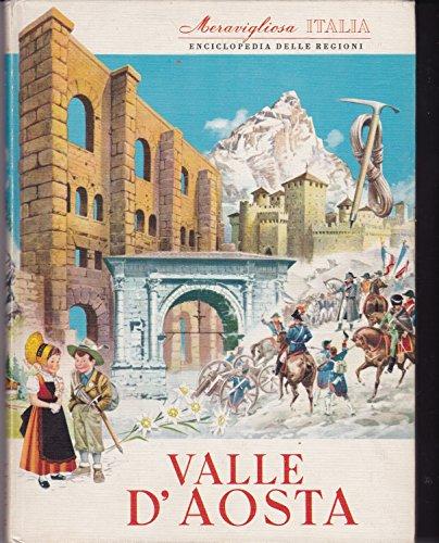 Valle d'aosta-meravigliosa italia enciclopedia delle regioni 1981