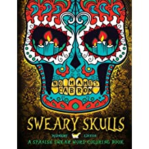 Sweary Skulls: A Spanish Swear Word Coloring Book: Midnight Edition: A Sugar Skull & Dia De Los Muertos Tattoo Coloring Book On Dramatic Black ... Swear Words Coloring Books For Grown-Ups)