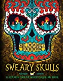 Sweary Skulls: A Spanish Swear Word Coloring Book: Midnight Edition: Dia De Los Muertos & Day of the Dead Sugar  Skull Colouring Book On Dramatic ... Mindful Meditation & Art Color Therapy)