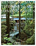 Kengo Kuma and the Portland Japanese Garden