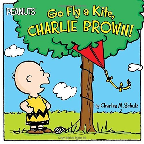 Go Fly a Kite, Charlie Brown! (Peanuts) by Charles M. Schulz (2015-05-05)