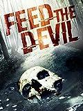 Feed the Devil - Der Teufel wartet schon