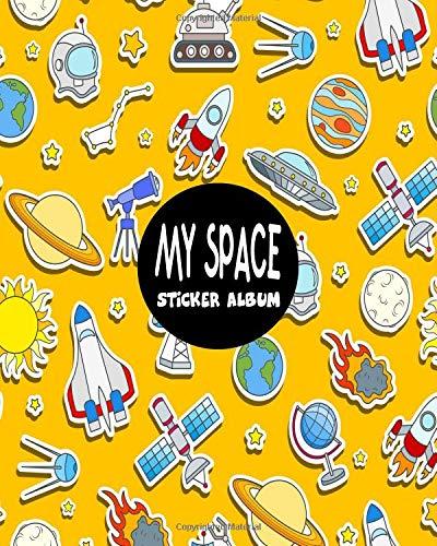 My Space Sticker Album: Blank Sticker Book Sticker Journal Space Theme 8x10 100 Pages: Volume 4 por Ashworth Ava