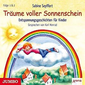 Entspannungsgeschichten für Kinder: Träume voller Sonnenschein 1 & 2