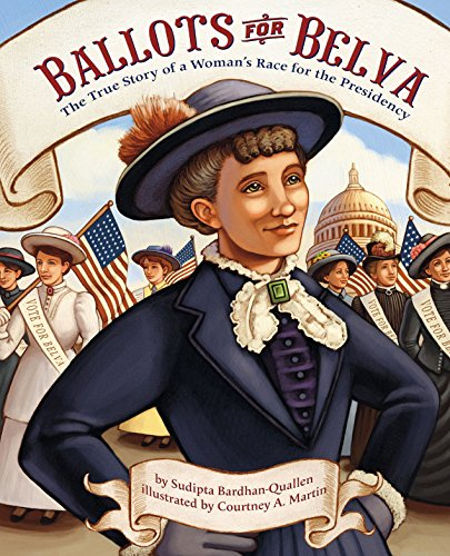 Ballots for Belva: The True Story of a Woman's Race for the Presidency (English Edition) - Womens Quallen