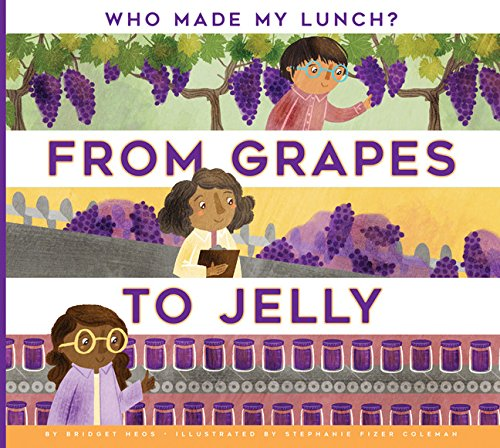 From Grapes to Jelly (Who Made My Lunch?) - Backen Wie Zu