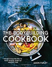 The Bodybuilding Cookbook (Build Muscle, Get Shredded, Muscle & Fat Loss)