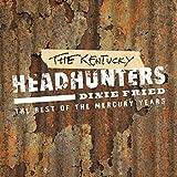 Kentucky Headhunters - Dixie Fried-Best Of Mercury Years