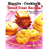 Biscuit - Cookies & Sweet Treat Recipes: Perfect as a mid morning or afternoon snacks