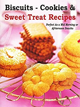 Biscuit - Cookies & Sweet Treat Recipes: Perfect as a mid morning or afternoon snacks by [Bridge, Ana]