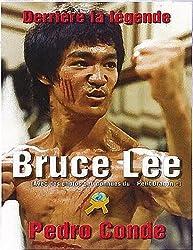 Bruce Lee : Derrière la légende