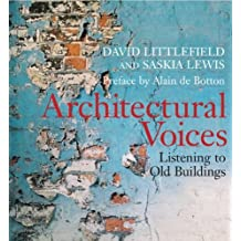 Architectural Voices: Listening to Old Buildings