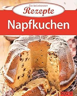 Napfkuchen: Die beliebtesten Rezepte von [Naumann & Göbel Verlag]