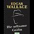 Die seltsame Gräfin: Ein Edgar-Wallace-Krimi