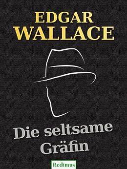 Die seltsame Gräfin: Ein Edgar-Wallace-Krimi von [Wallace, Edgar]