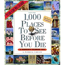 1,000 Places to See Before You Die Picture-A-Day Wall Calendar: A Traveler's Calendar (Picture-A-Day Wall Calendars)