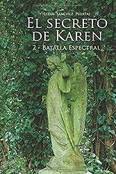 El secreto de Karen 2: Batalla Espectral (Edición Amazon)