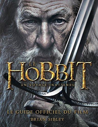 Le Hobbit - un voyage inattendu. Le guide officiel du film