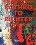 Rothko to Richter: Mark-Making in Abstract Painting from the Collection of Preston H. Haskell (Princeton University Art Museum) by Kelly Baum (2014-09-02)