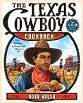 The Texas Cowboy Cookbook: A History...
