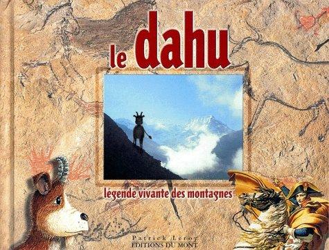 Le dahu : Lgende vivante des montagnes, tome 1