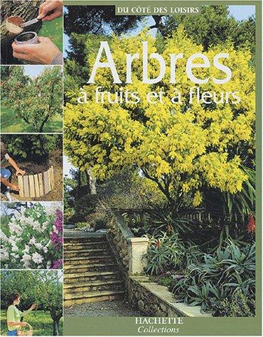 Arbres à fruits et à fleurs par Marie-Christine Bringer, Hamid Dali, Christiane Hilaire, Patrick Lallemant