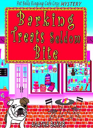 Barking Treats Seldom Bite (Belissima Delisioza Pet Café Cozy Mystery Book 2) (English Edition)
