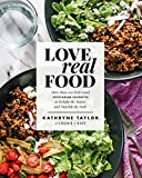 Love Real Food: More Than 100 Feel-Good Vegetarian Favorites to Delight the Senses and Nourish the Body (English Edition